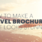 How To Make An Awesome Travel Brochure [With Free Templates] Within Travel And Tourism Brochure Templates Free