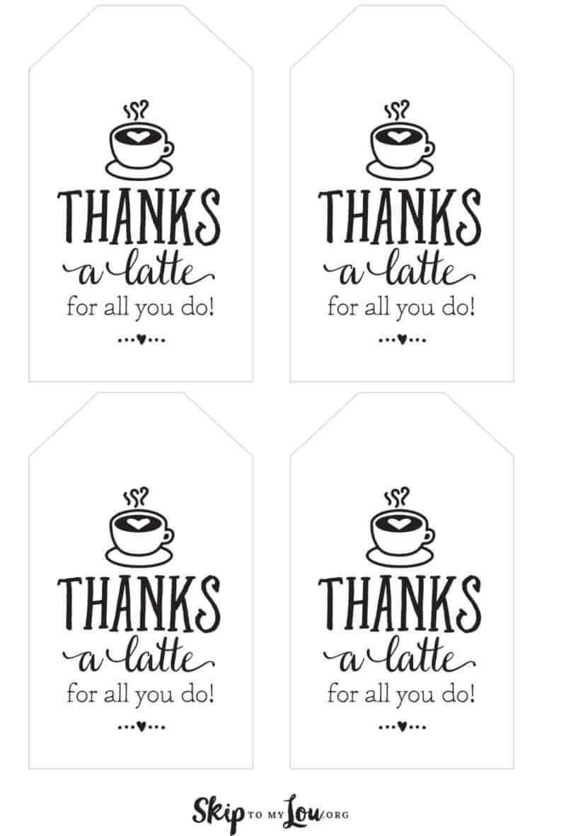 Thanks A Latte! Free Printable Gift Tags   Skip To My Lou Intended For Thanks A Latte Card Template